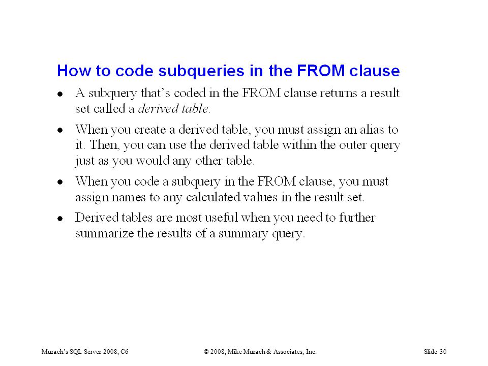Murach's SQL Server 2008, C6© 2008, Mike Murach & Associates, Inc.Slide 30