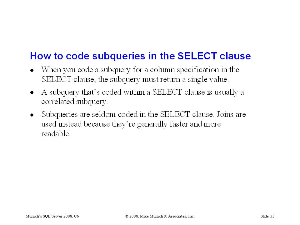 Murach's SQL Server 2008, C6© 2008, Mike Murach & Associates, Inc.Slide 33