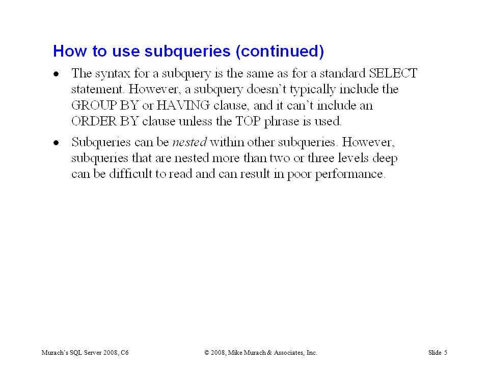 Murach's SQL Server 2008, C6© 2008, Mike Murach & Associates, Inc.Slide 5