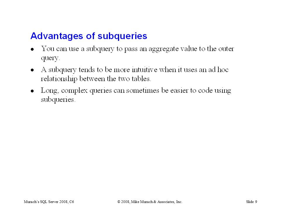 Murach's SQL Server 2008, C6© 2008, Mike Murach & Associates, Inc.Slide 9