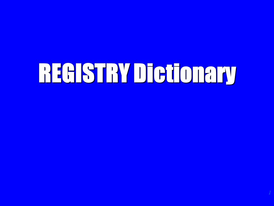 1 REGISTRY Dictionary