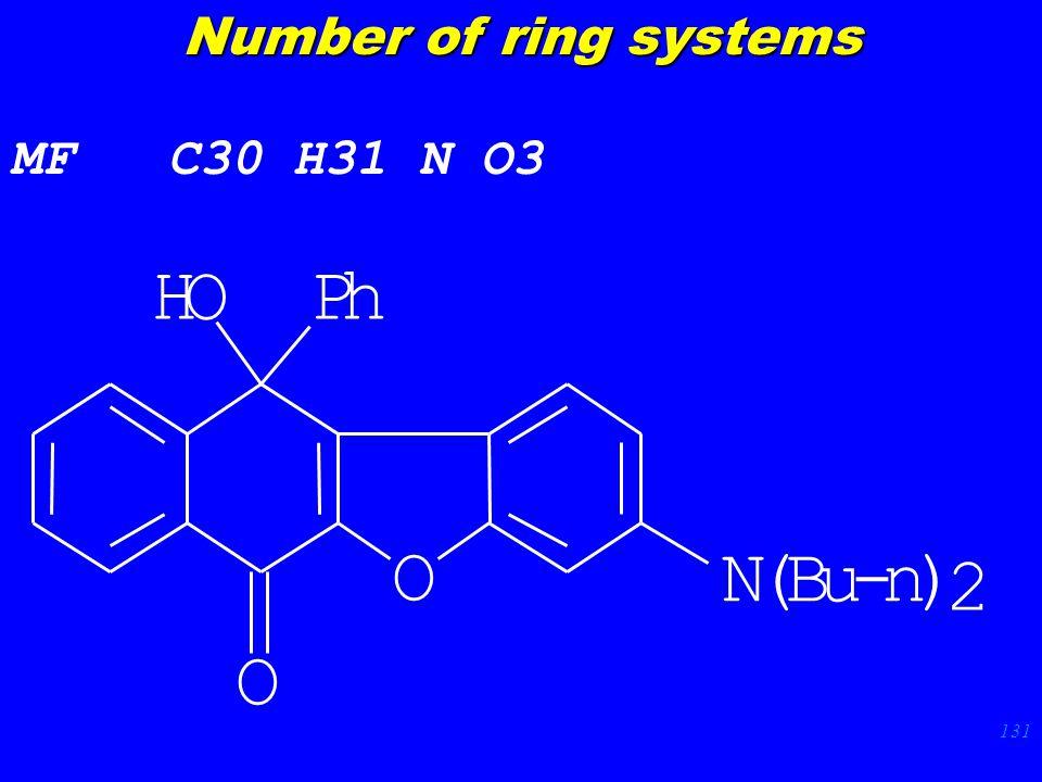 131 MF C30 H31 N O3 N(Bu-n) 2 PhHO O O Number of ring systems