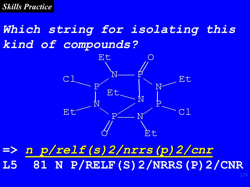 229 Which string for isolating this kind of compounds.