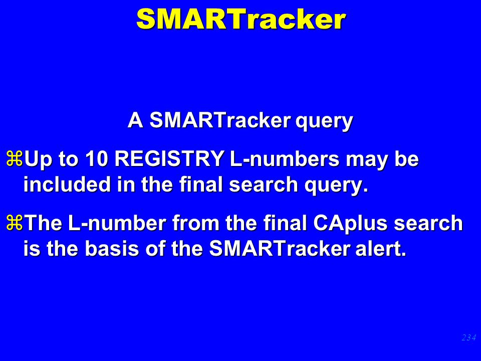 234 A SMARTracker query zUp to 10 REGISTRY L-numbers may be included in the final search query.