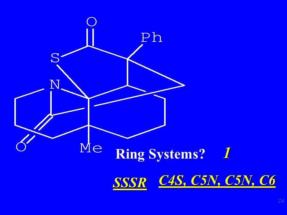 24 Ring Systems 1 SSSR C4S, C5N, C5N, C6