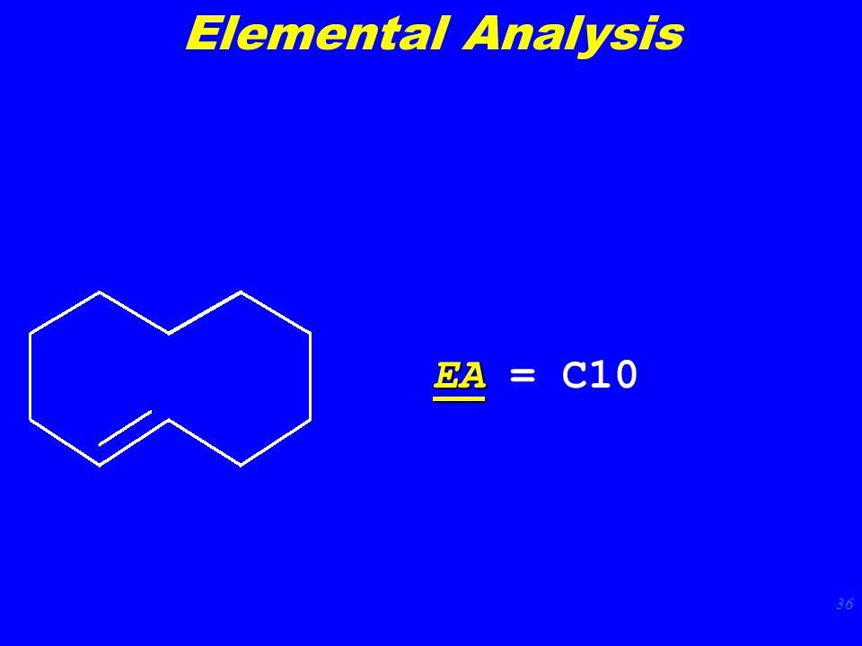 36 EA EA = C10 Elemental Analysis