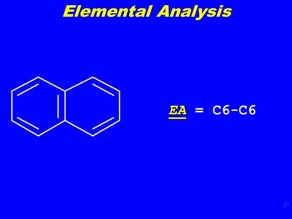 37 EA EA = C6-C6 Elemental Analysis
