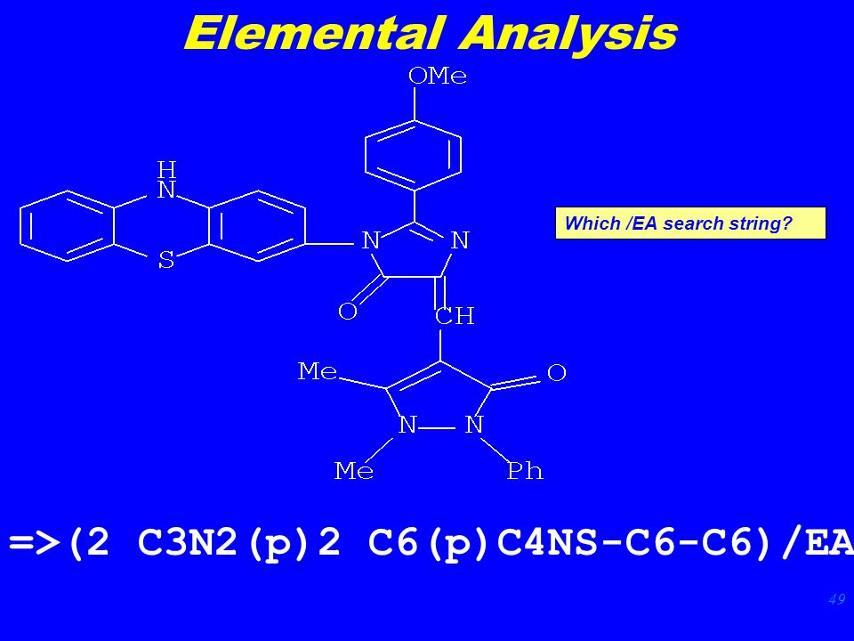 49 Which /EA search string? =>(2 C3N2(p)2 C6(p)C4NS-C6-C6)/EA Elemental Analysis