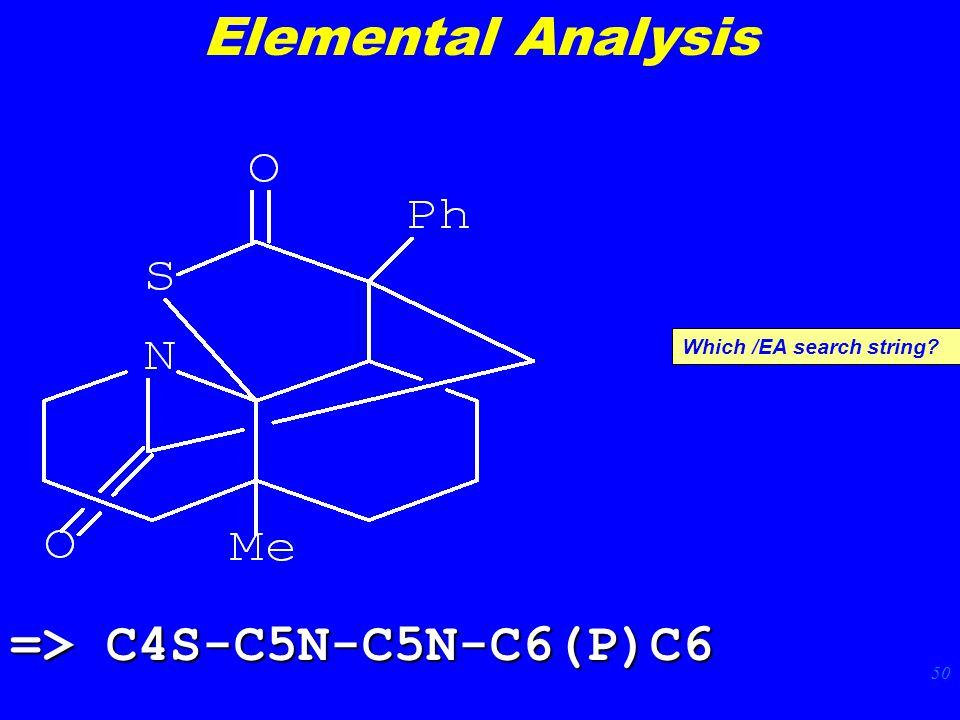 50 Elemental Analysis Which /EA search string? => C4S-C5N-C5N-C6(P)C6