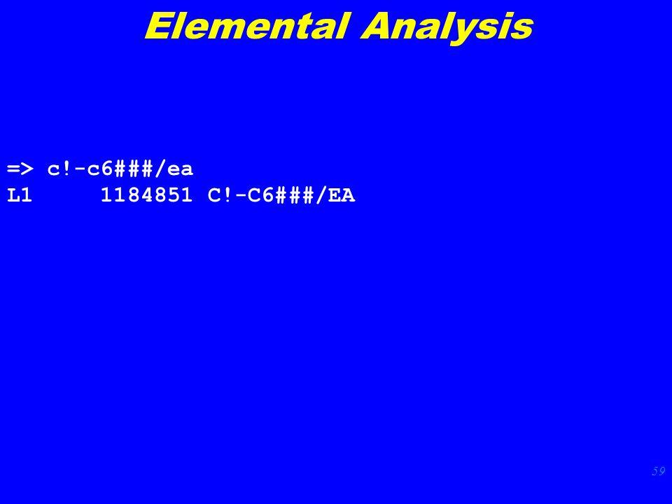 59 Elemental Analysis => c!-c6###/ea L1 1184851 C!-C6###/EA