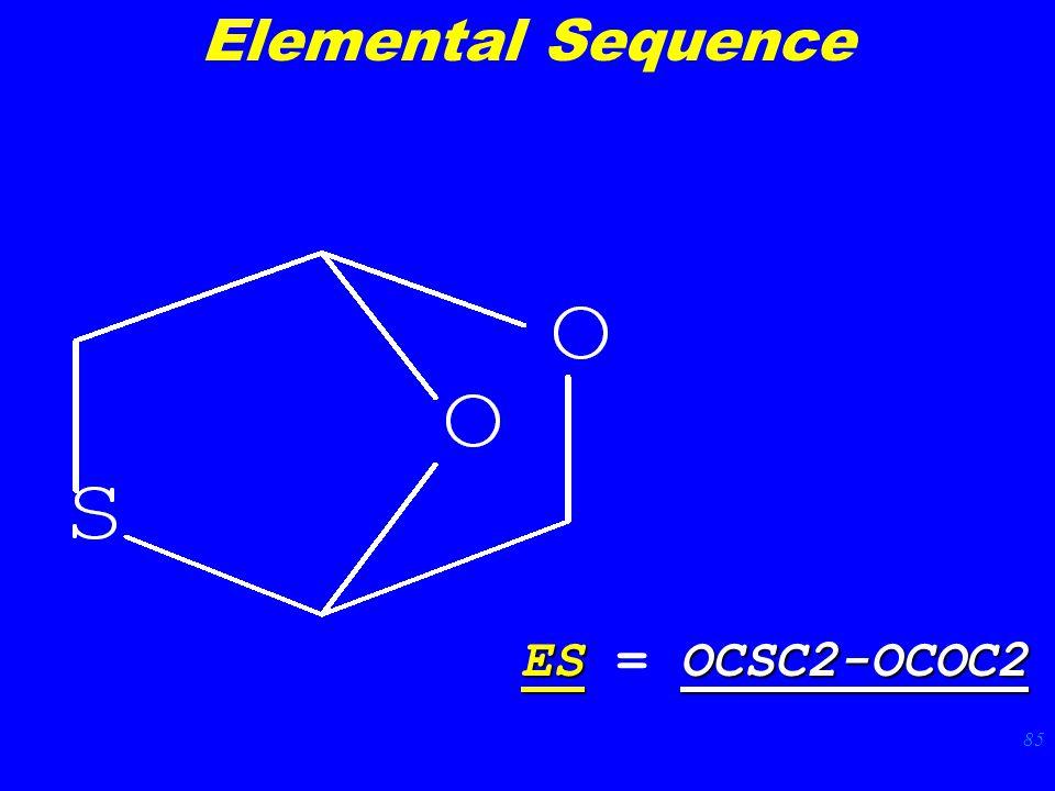 85 ESOCSC2-OCOC2 ES = OCSC2-OCOC2 Elemental Sequence