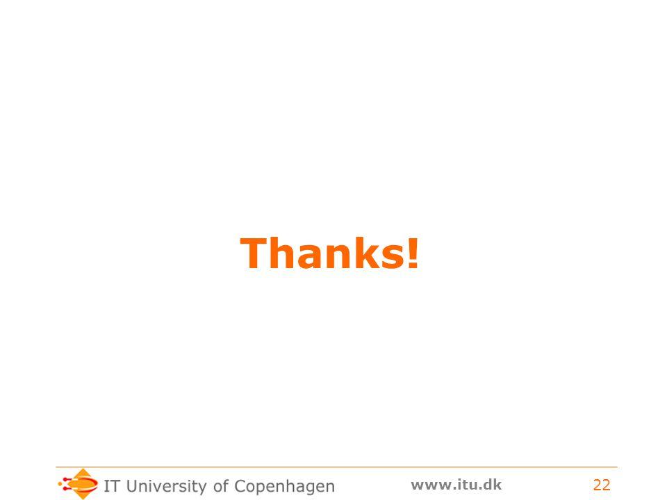 www.itu.dk 22 Thanks!
