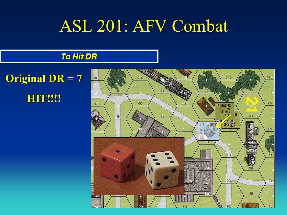 ASL 201: AFV Combat To Hit DR Original DR = 7 HIT!!!!