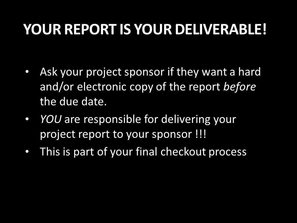 YOUR REPORT IS YOUR DELIVERABLE.