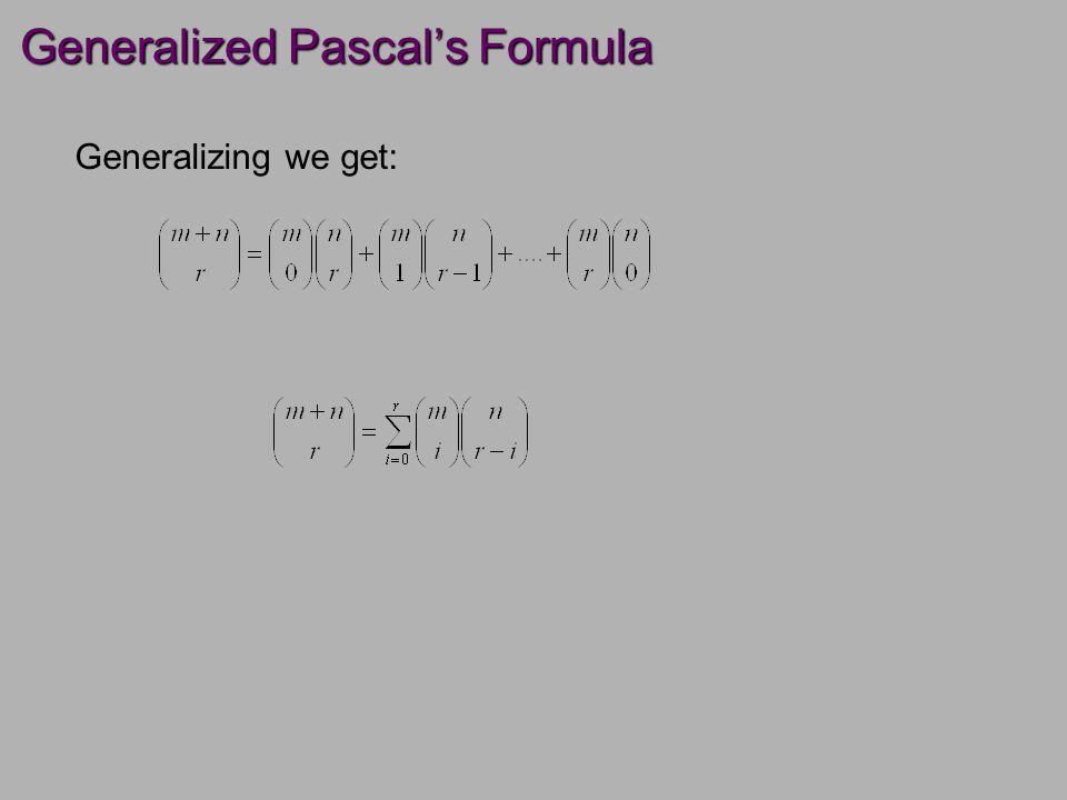 Generalized Pascal's Formula Generalizing we get: