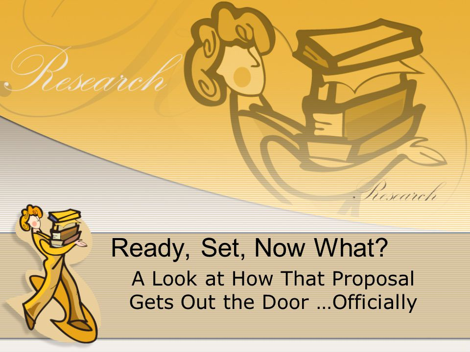 Ready, Set, Now What? A Look at How That Proposal Gets Out the Door …Officially