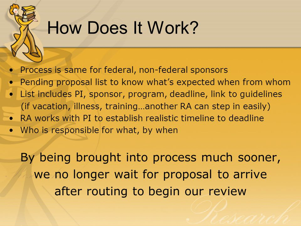 After learning of pending submission… Review guidelines (same for all sponsors), noting: Eligibility restrictions – citizenship, applicant type Deadline not 5p such as the DOD's SBIR 6am deadline Limits on submissions – either by institution, or by PI Limit on award amount Funding restrictions – normally allowed costs now unallowable Reduced F&A (indirect cost limit) Required cost sharing or matching $$ Compliance issues Certifications and assurances Terms & conditions – the troublesome clauses Page limits, formatting: the picky, quirky stuff