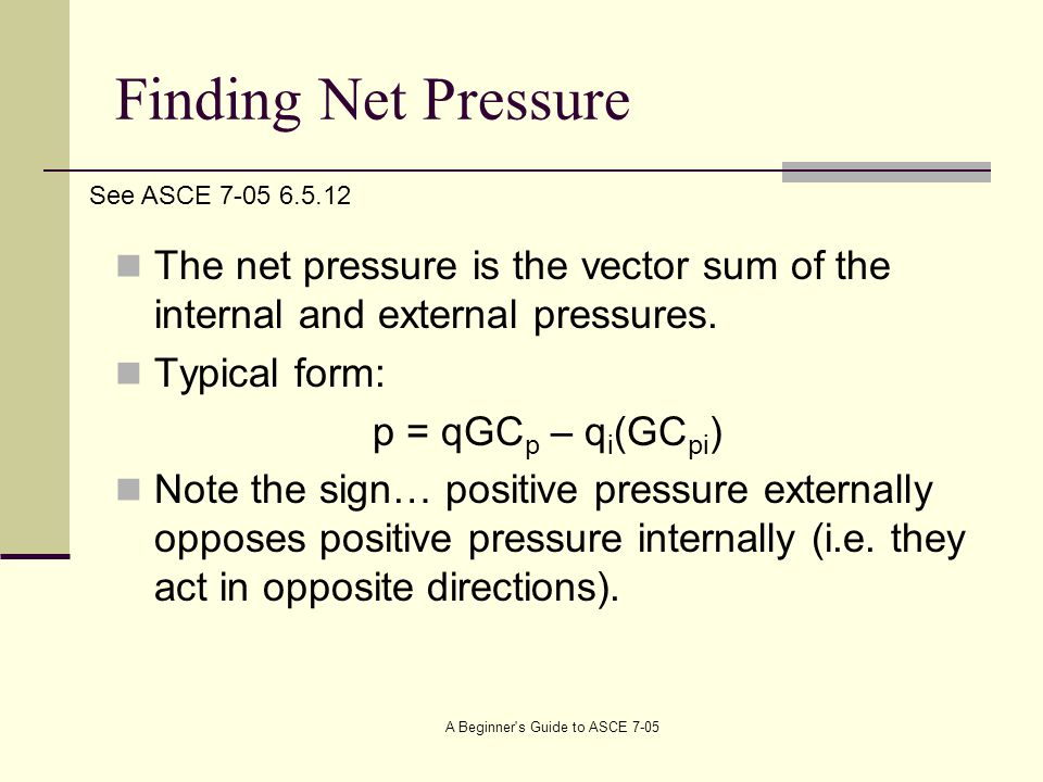 Finding Net Pressure The net pressure is the vector sum of the internal and external pressures.