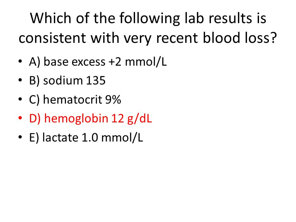 Which of the following lab results is consistent with very recent blood loss.
