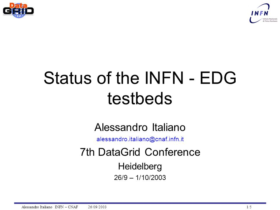 Alessandro Italiano INFN – CNAF 26/09/2003 2/5 INFN's testbeds EDG Application testbed –CNAF and Padova INFN/EDG Development testbed focused on WP1 software –CNAF, Milano, Catania, Cagliari and Ferrara –Goals: Stress testing of the WP1 services and interface with the other WPs services Test the WP1 rpms before their release to speed up the integration process –Experiment's applications used
