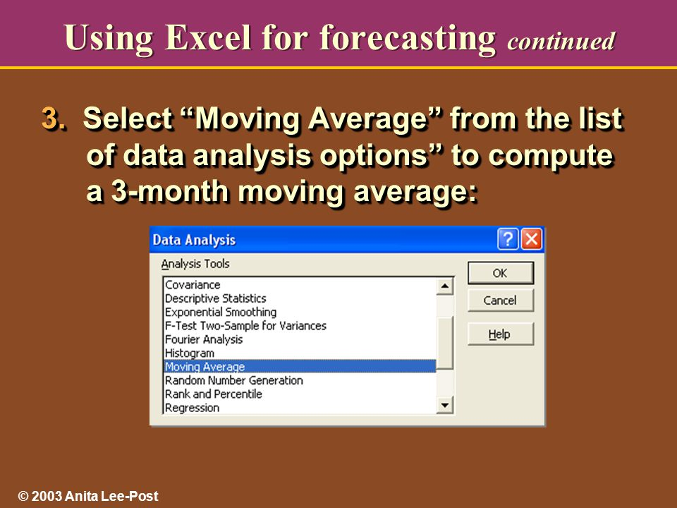 © 2003 Anita Lee-Post Using Excel for forecasting continued 3.