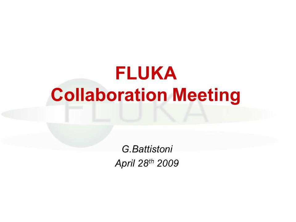 FLUKA Collaboration Meeting G.Battistoni April 28 th 2009