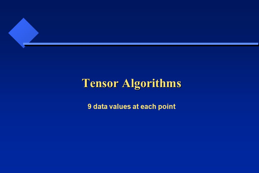 Tensor Algorithms 9 data values at each point