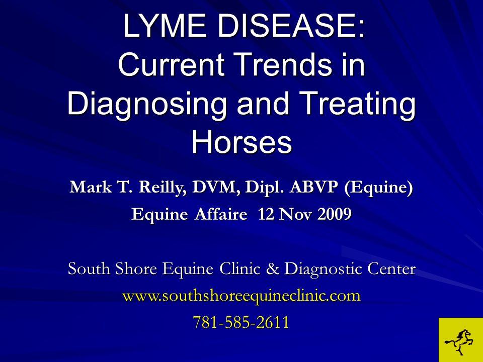 TICK BORNE DISEASES LYME DISEASE ANAPLASMOSISEHRLICHIOSIS (POTOMAC HORSE FEVER)