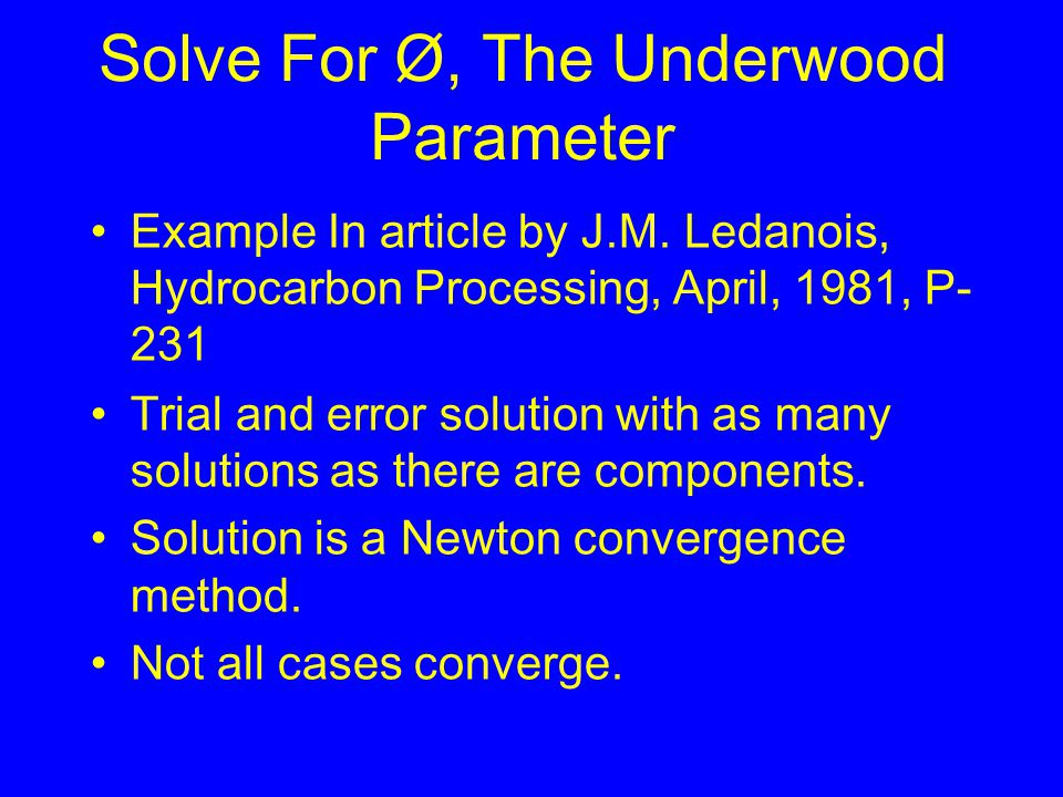 Solve For Ø, The Underwood Parameter Example In article by J.M.