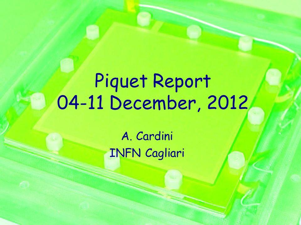 Piquet Report 04-11 December, 2012 A. Cardini INFN Cagliari