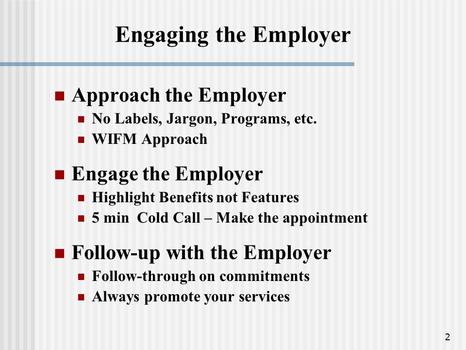2 Approach the Employer No Labels, Jargon, Programs, etc.