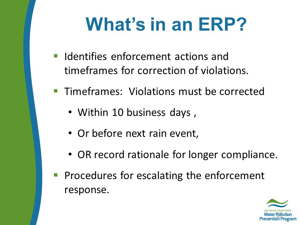What's in an ERP.  Identifies enforcement actions and timeframes for correction of violations.