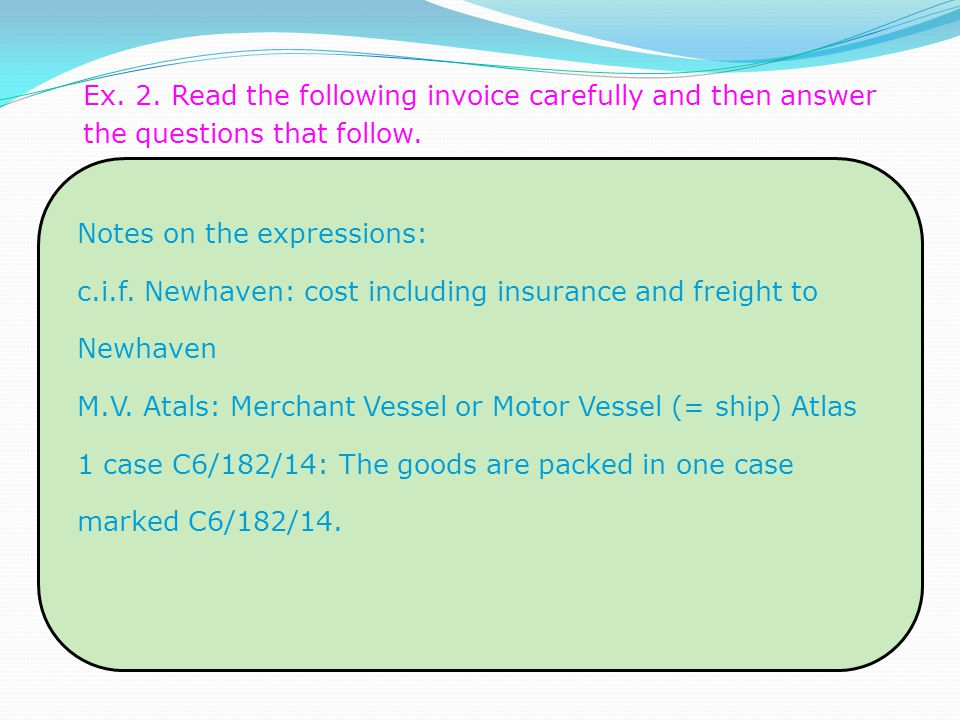 Ex. 2. Read the following invoice carefully and then answer the questions that follow.