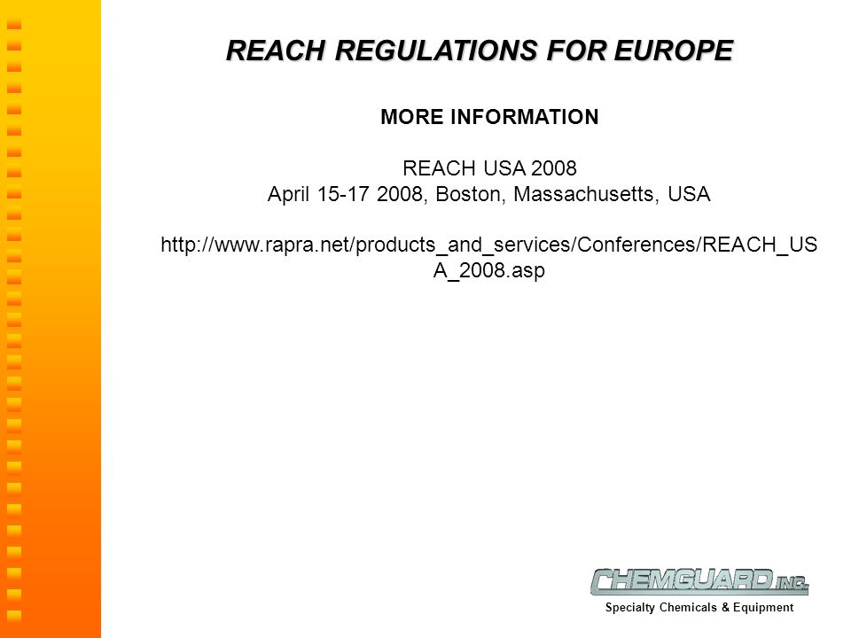 REACH REGULATIONS FOR EUROPE MORE INFORMATION REACH USA 2008 April 15-17 2008, Boston, Massachusetts, USA http://www.rapra.net/products_and_services/C