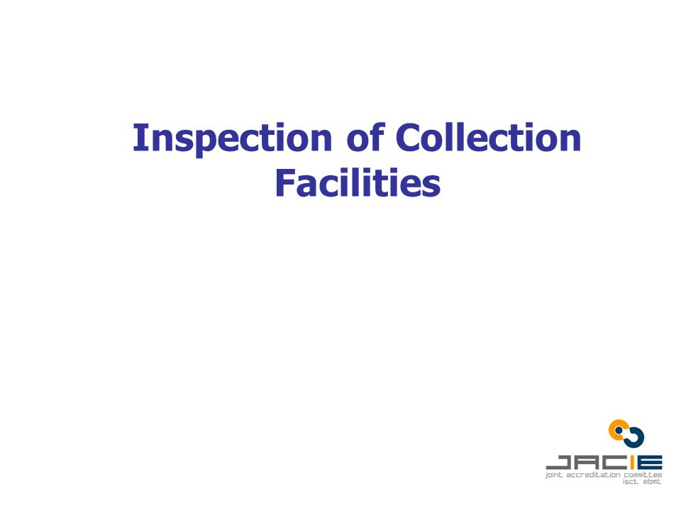 Inspection of Collection Facilities