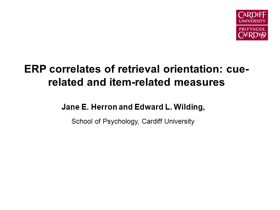ERP correlates of retrieval orientation: cue- related and item-related measures Jane E.