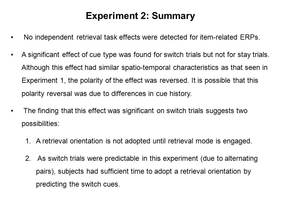 No independent retrieval task effects were detected for item-related ERPs.