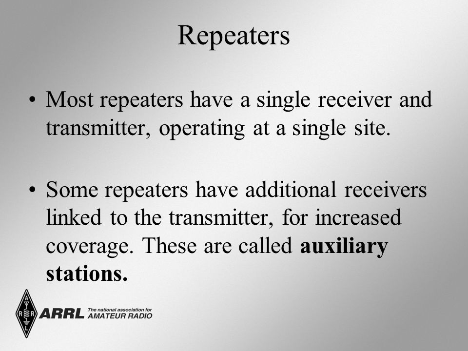 Repeaters Most repeaters have a single receiver and transmitter, operating at a single site. Some repeaters have additional receivers linked to the tr