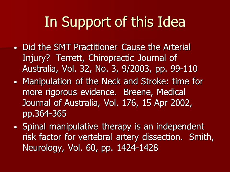 In Support of this Idea Did the SMT Practitioner Cause the Arterial Injury? Terrett, Chiropractic Journal of Australia, Vol. 32, No. 3, 9/2003, pp. 99