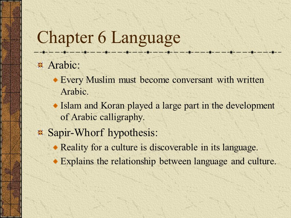 Chapter 6 Language Arabic: Every Muslim must become conversant with written Arabic.