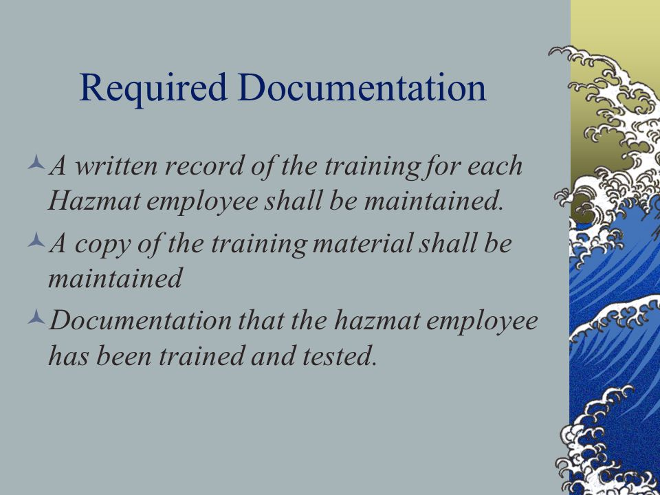 Record Keeping Records are essential evidence in any civil or criminal action Retain training and inspection records for at least 5 years The record should include: Participant signature Date and location of training Description of material Name and number of PSI instructor
