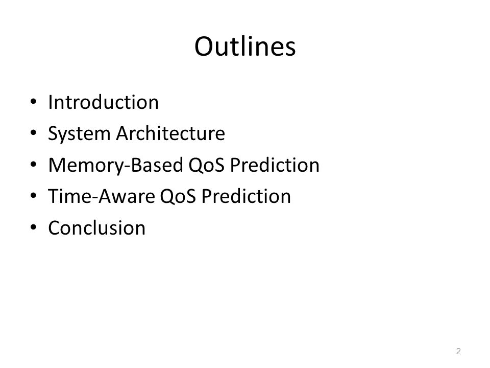Outlines Introduction System Architecture Memory-Based QoS Prediction Time-Aware QoS Prediction Conclusion 2