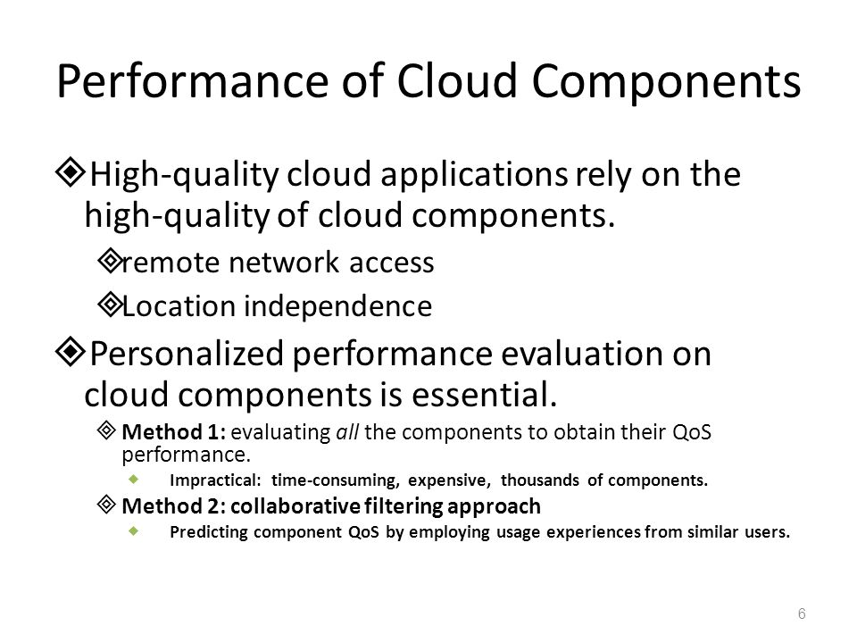Performance of Cloud Components  High-quality cloud applications rely on the high-quality of cloud components.