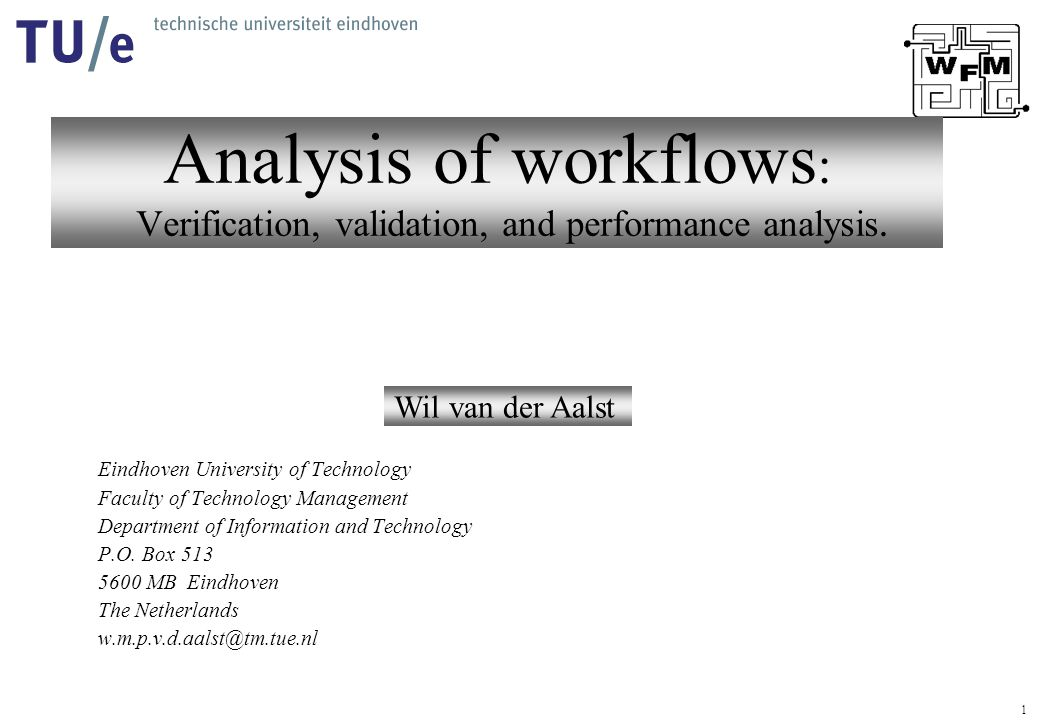 1 Analysis of workflows : Verification, validation, and performance analysis.
