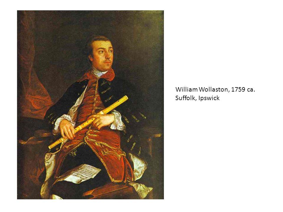 William Wollaston, 1759 ca. Suffolk, Ipswick