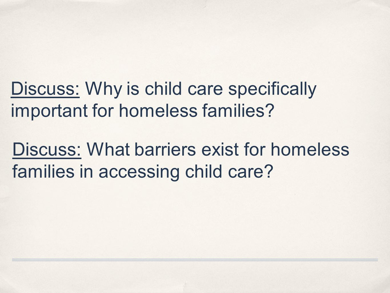Why Child Care.✤ Homeless families represent 32 percent of the homeless population.