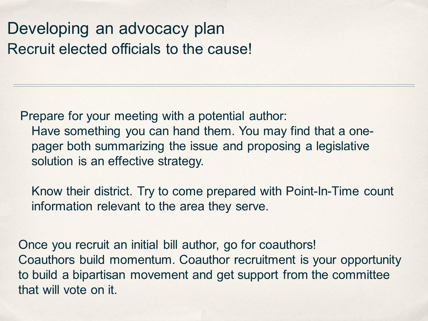 Developing an advocacy plan Recruit elected officials to the cause.