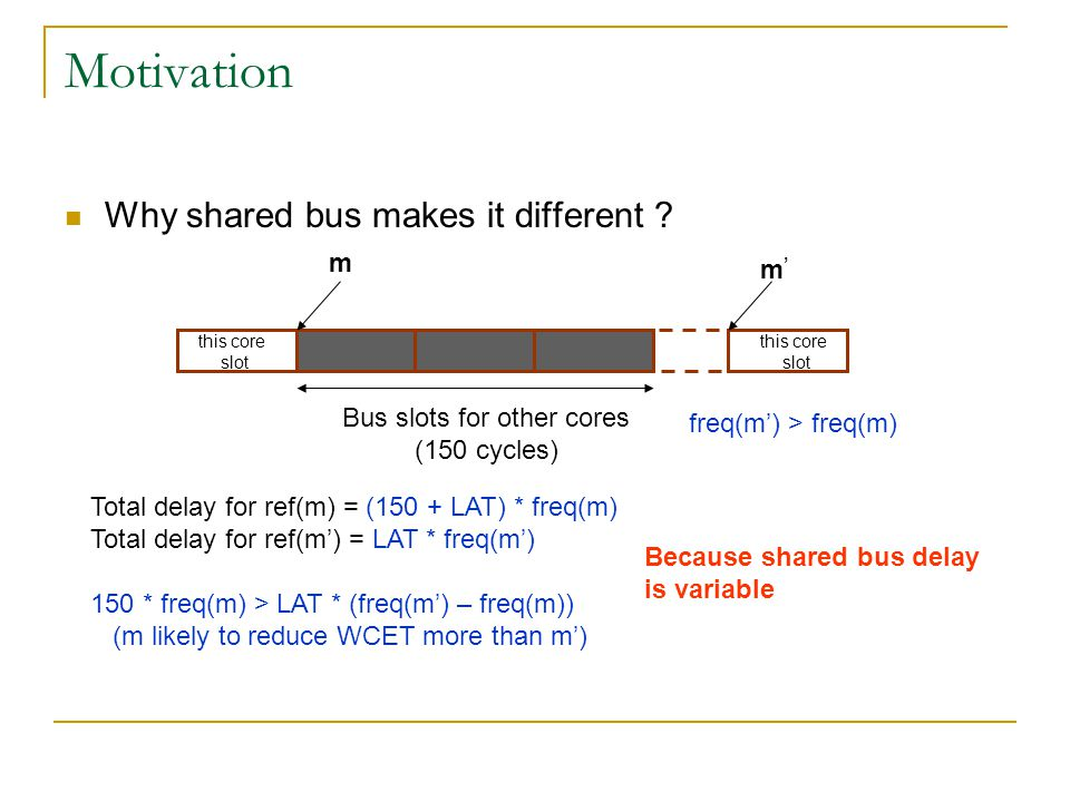 Motivation Why shared bus makes it different .