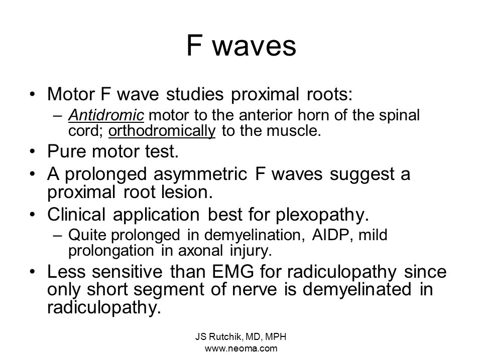 JS Rutchik, MD, MPH www.neoma.com SENSORY STUDIES Sensory nerve testing: –Submaximal stimulation –Distal latency, amplitudes and nerve conduction velocity Upper Extremity: –Median, Ulnar, Radial Lower Extremity: –Superficial peroneal, sural