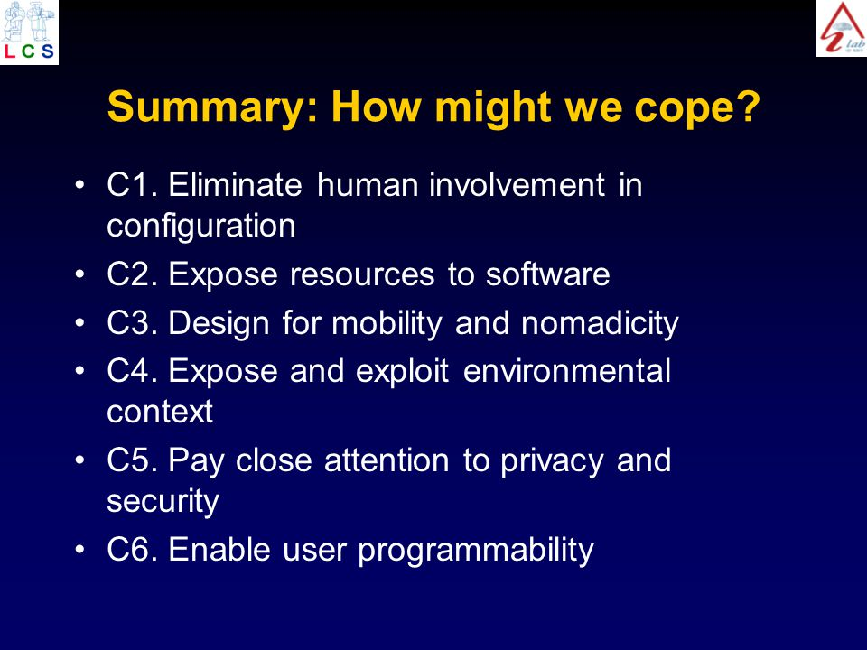Summary: How might we cope. C1. Eliminate human involvement in configuration C2.